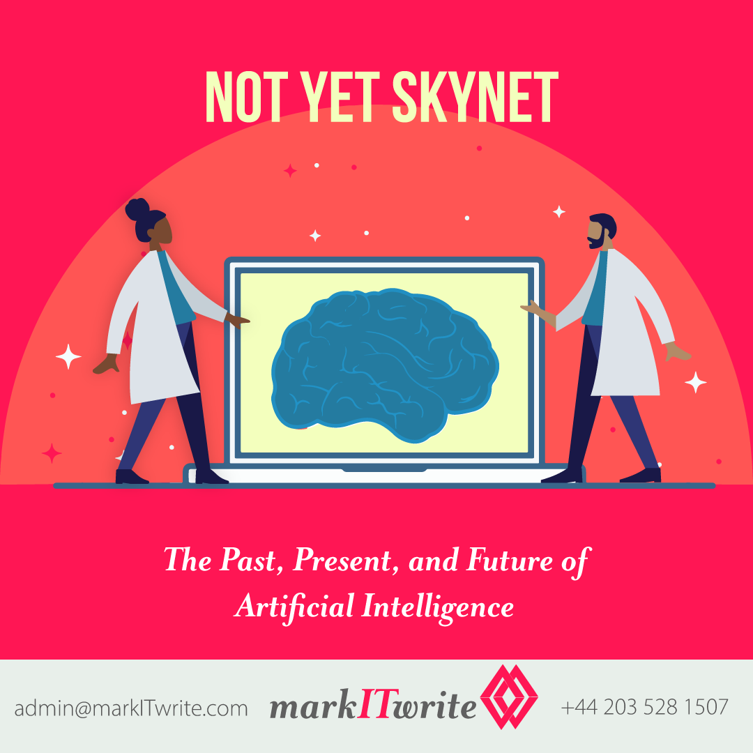 Not Yet Skynet – The Past, Present, and Future of Artificial Intelligence