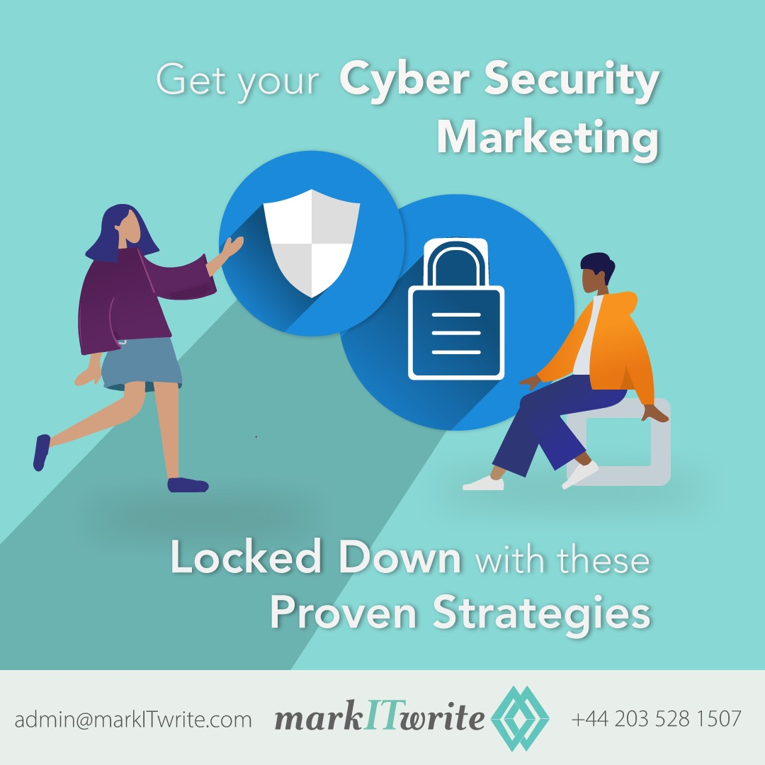 Get Your Cyber Security Marketing Locked Down with these Proven Strategies