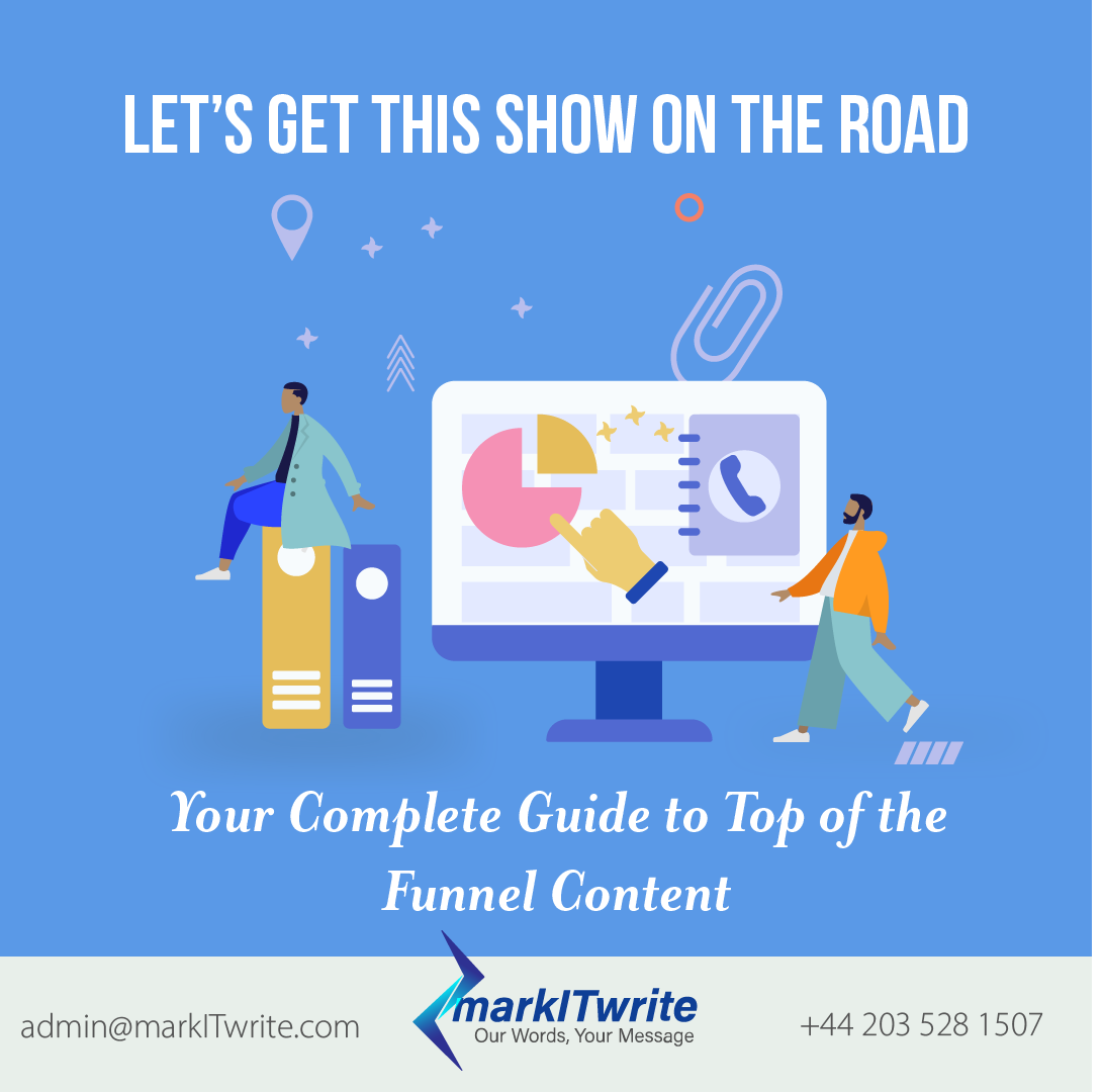 Let's Get this Show on the Road: Your Complete Guide to Top of the Funnel Content